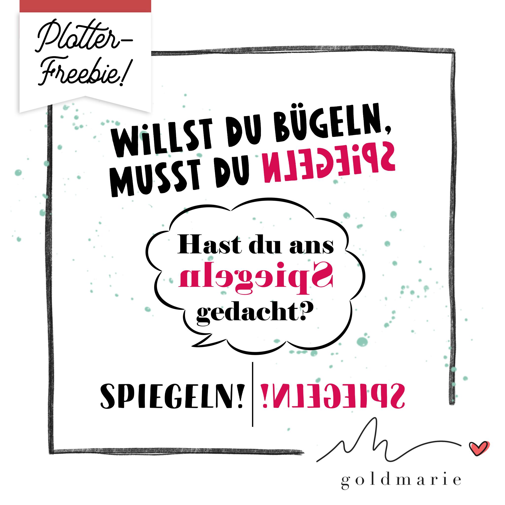 Hello Goldmarie Plotterfreebie - Spiegeln nicht vergessen