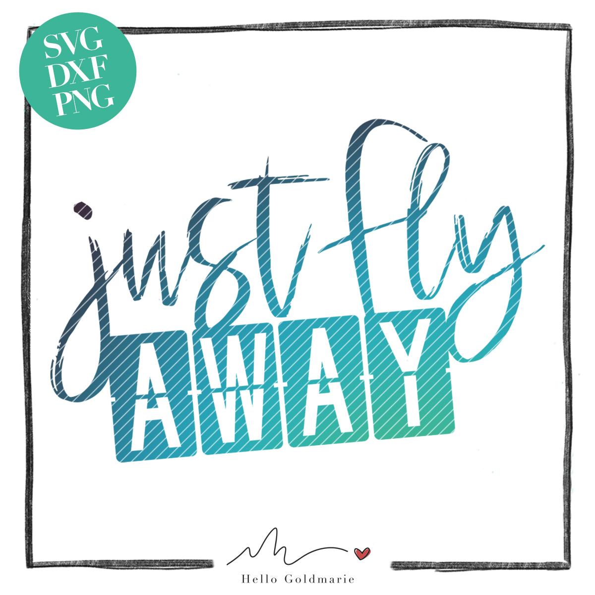 HELLO GOLDMARIE Plotterdatei - Just Fly Away