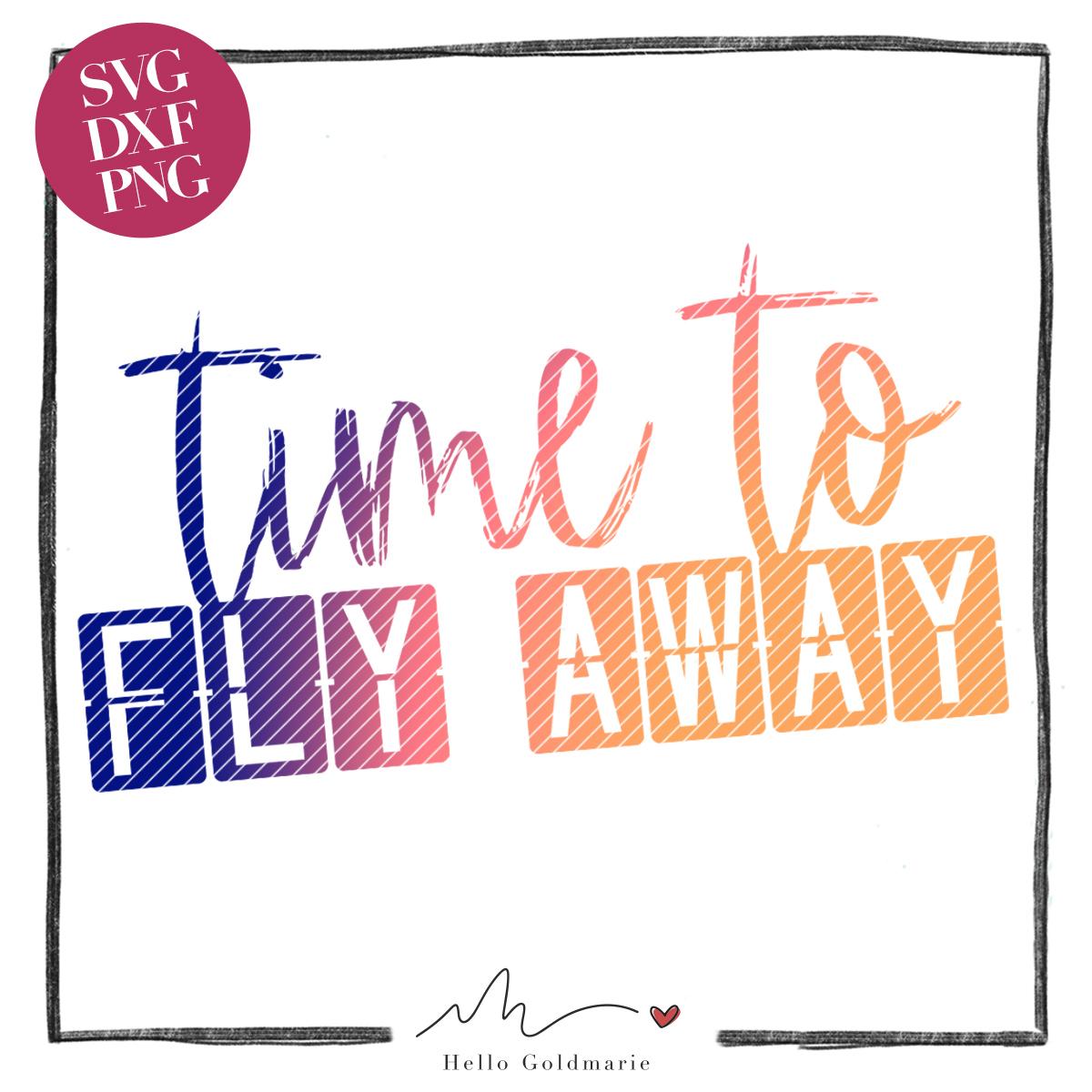 HELLO GOLDMARIE Plotterdatei - Time to Fly Away