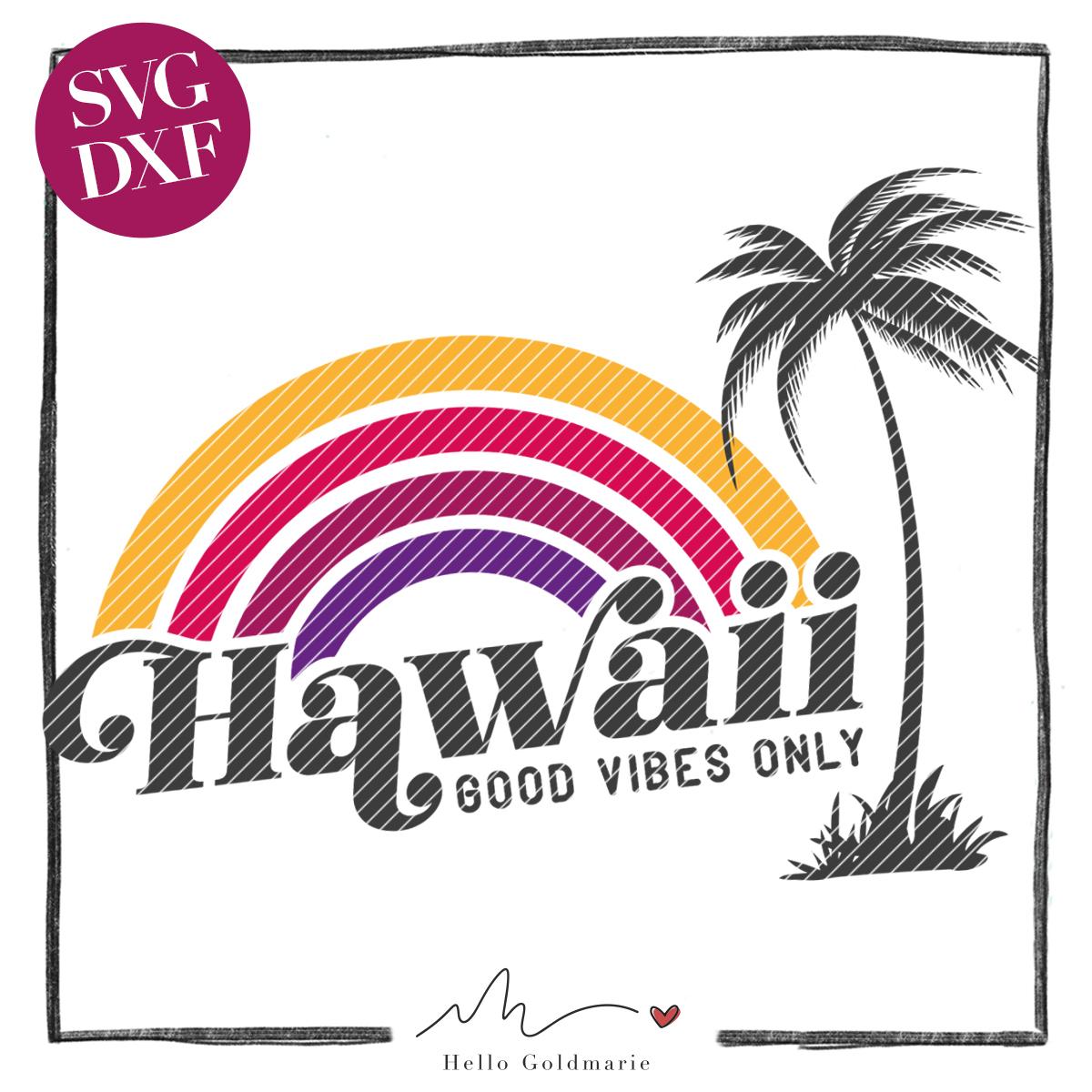 HELLO GOLDMARIE Plotterdatei - Hawaii Good Vibes