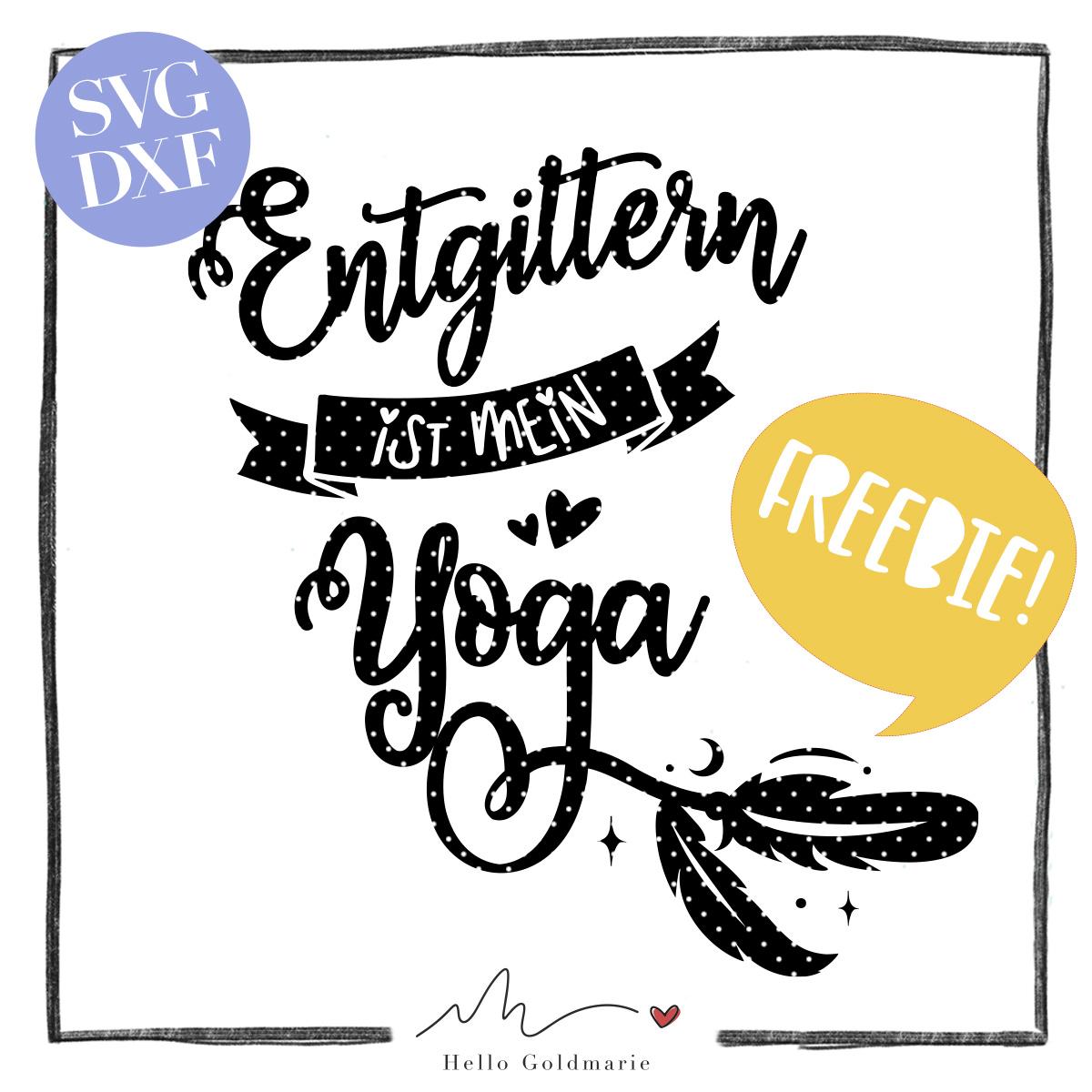 HELLO GOLDMARIE Plotterfreebie - Entgittern ist mein Yoga